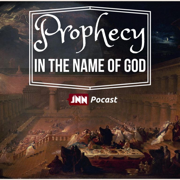 011 – Prophecy in the Name of God